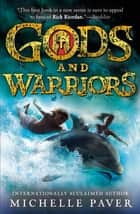 Gods and Warriors ebook by Michelle Paver