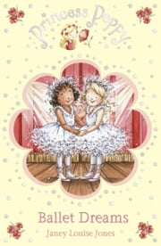 Princess Poppy: Ballet Dreams ebook by Janey Louise Jones,Samantha Chaffey