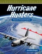 Hurricane Hunters: Measures of Central Tendency ebook by Christine Dugan