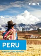 Moon Peru ebook by Ben Westwood,Ryan Dub�