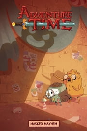 Adventure Time: Masked Mayhem Original Graphic Novel Vol. 6 ebook by Kate Leth,Bridget Underwood,Drew Green,Vaughn Pinpin,Meredith McClaren
