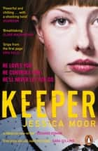 Keeper - The breath-taking literary thriller ebook by Jessica Moor