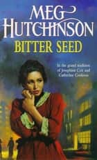 Bitter Seed ebook by Meg Hutchinson