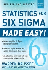 Statistics for Six Sigma Made Easy! Revised and Expanded Second Edition ebook by Warren Brussee