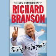 Finding My Virginity - The New Autobiography audiobook by Richard Branson