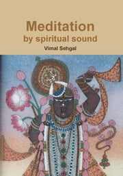 Meditation by spiritual sound ebook by Vimal Sehgal