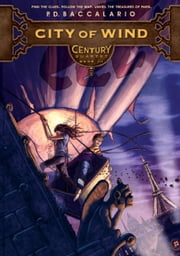 Century #3: City of Wind ebook by Pierdomenico Baccalario,Leah D. Janeczko