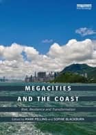 Megacities and the Coast ebook by Mark Pelling,Sophie Blackburn