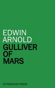 Gulliver of Mars ebook by Edwin Arnold