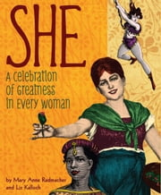 She - A Celebration of Greatness in Every Woman ebook by Mary Anne Radmacher