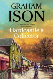 Hardcastle's Collector - A police procedural set during World War One ebook by Graham Ison