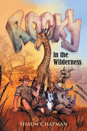 Rocky in the Wilderness ebook by Shaun Chapman