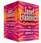 The Janet Evanovich Collection: The Stephanie Plum Novels (Books 4 to 16 plus four Between the Numbers novels) ebook by Janet Evanovich