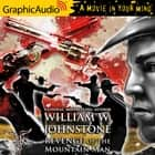 Revenge of the Mountain Man [Dramatized Adaptation] audiobook by William W. Johnstone