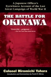 The Battle for Okinawa ebook by Hiromichi Yahara,Frank B. Gibney