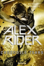 Alex Rider 8: Crocodile Tears eBook by Anthony Horowitz, Wolfram Ströle