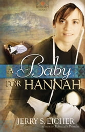 A Baby for Hannah ebook by Jerry S. Eicher