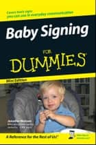 Baby Signing For Dummies, Mini Edition ebook by Jennifer Watson