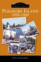 Pleasure Island ebook by Robert McLaughlin