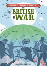 Amazing & Extraordinary Facts - British at War ebook by Editors of David & Charles