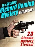 The Second Richard Deming Mystery MEGAPACK® - 23 Classic Mystery Stories ebook by Richard Deming