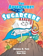 The Adventures of Sugarcube ebook by Micheal R. Tate