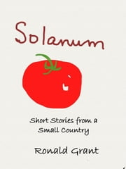 Solanum - Short Stories from a Small Country ebook by Ronald Grant