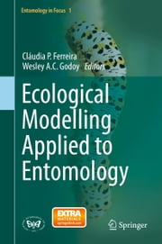 Ecological Modelling Applied to Entomology ebook by Cláudia P. Ferreira,Wesley A.C Godoy
