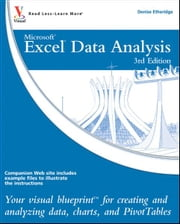 Excel Data Analysis - Your visual blueprint for creating and analyzing data, charts and PivotTables ebook by Denise Etheridge