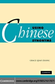 Using Chinese Synonyms ebook by Zhang, Grace Qiao