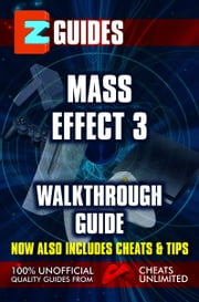 EZ Guides: Mass Effect 3 ebook by CheatsUnlimited