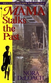 Mama Stalks the Past ebook by Nora Deloach