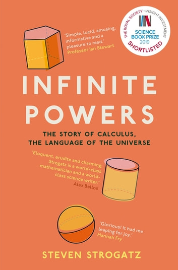Infinite Powers - The Story of Calculus - The Language of the Universe ebook by Steven Strogatz