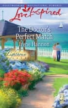 The Doctor's Perfect Match (Mills & Boon Love Inspired) (Lighthouse Lane, Book 3) ebook by Irene Hannon