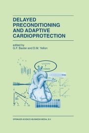 Delayed Preconditioning and Adaptive Cardioprotection ebook by G.F. Baxter,Derek Yellon