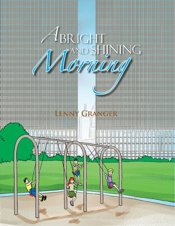 A Bright and Shining Morning ebook by Lenny Granger