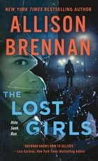 The Lost Girls - A Novel 電子書 by Allison Brennan