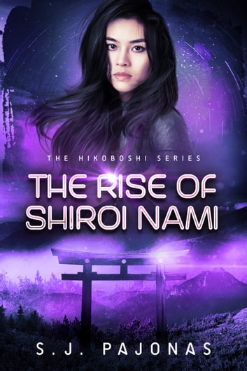 The Rise of Shiroi Nami ebook by S. J. Pajonas