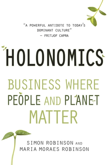 Holonomi - Business Where People and Planet Matter ebook by Simon Robinson