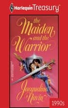 The Maiden And The Warrior ebook by Jacqueline Navin