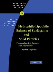 Hydrophile - Lipophile Balance of Surfactants and Solid Particles - Physicochemical aspects and applications ebook by Pyotr M Kruglyakov