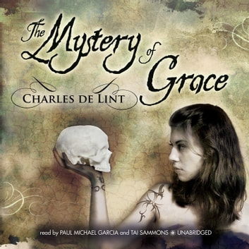The Mystery of Grace audiobook by Charles de Lint