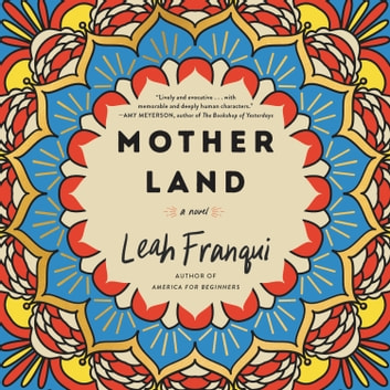 Mother Land - A Novel audiobook by Leah Franqui