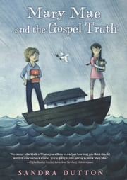 Mary Mae and the Gospel Truth ebook by Sandra Dutton