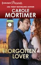 Forgotten Lover ebook by Carole Mortimer