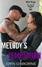 Melody's Temptation - Wild Kings MC, #4 ebook by Erin Osborne