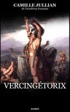 Vercingétorix eBook by Camille Jullian