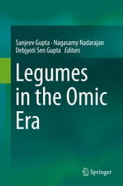 Legumes in the Omic Era ebook by Sanjeev Gupta,Nagasamy Nadarajan,Debjyoti Sen Gupta