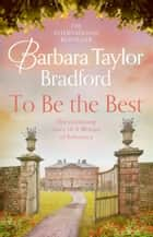 To Be the Best ebook by Barbara Taylor Bradford