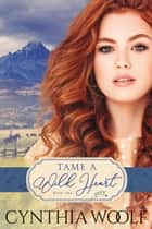 Tame A Wild Heart ebook by